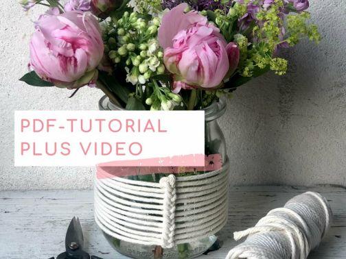 Makramee Windlicht, Vase & Co PDF-Anleitung mit Video
